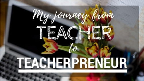 my-journey-from-teacher-to-teacherpreneur-2-1-500x281
